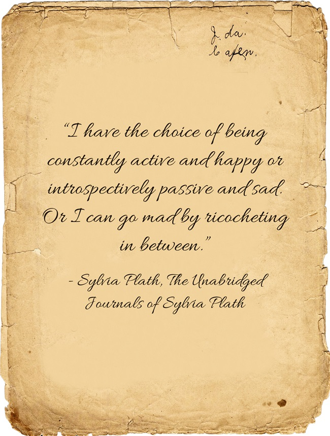 I have a choice - Sylvia Plath