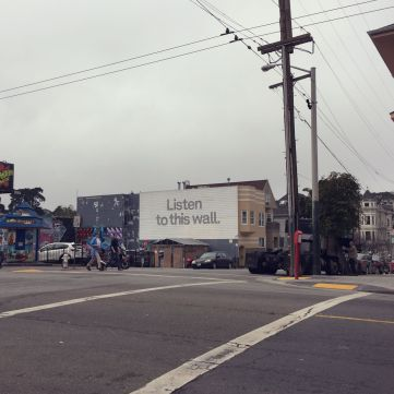 """Listen to this wall"" - San Francisco"
