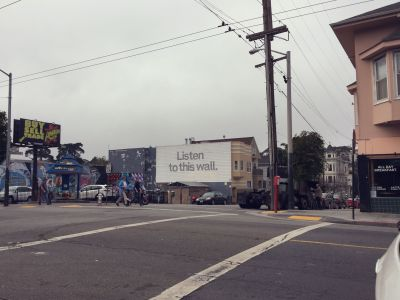 """""""Listen to this wall"""" - San Francisco"""