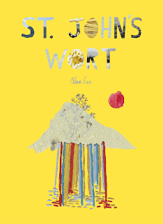 St. John's Wort, a poetry collection written by Alexus Erin. Published by Animal Heart Press.
